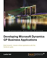 Developing Microsoft Dynamics GP Business Applications Front Cover