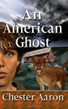 An American Ghost, Chester Aaron, 193614428X