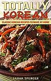 Totally Korean: Classic Korean Recipes to Make at Home
