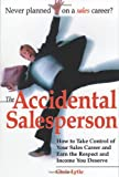 img - for The Accidental Salesperson: How to Take Control of Your Sales Career and Earn the Respect and Income You Deserve by Chris Lytle (2000-01-15) book / textbook / text book
