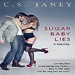 Sugar Baby Lies | C.S. Janey