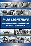 P-38 LIGHTNING Unforgettable Missions of Skill and Luck