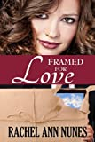 Framed for Love, Rachel Ann Nunes, 1939203155