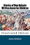Stories of Don Quixote Written Anew for Children, James Baldwin, 1611044073