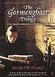 By Mervyn Peake The Gormenghast Trilogy: Titus Groan, Gormenghast, Titus Alone (New edition) [Paperback]