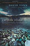 Caribou Island, David Vann, 0061875732