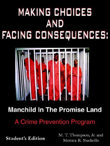 Making Choices and Facing Consequences: Manchild In The Promise Land:  A Crime Prevention Program Student's Edition
