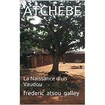 ATCHÊBE: La Naissance d'un Vaudou (French Edition)