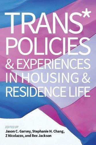 Trans  Policies   Experiences In Housing   Residence Life  An Acpa Co Publication
