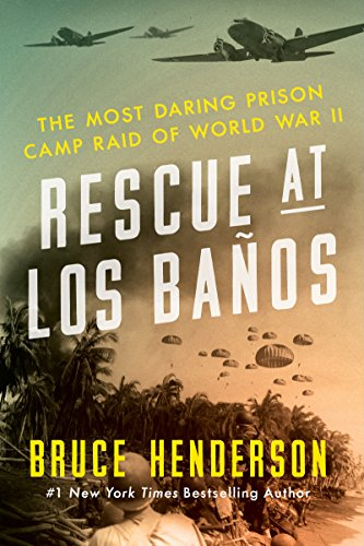 Rescue at Los Banos: The Most Daring Prison Camp Raid of World War II cover