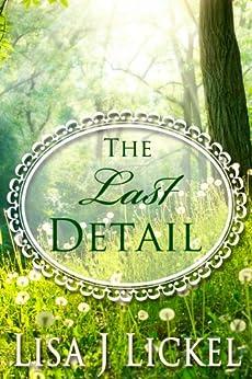 The Last Detail by [Lickel, Lisa J]