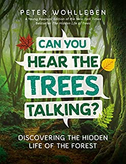 Book Cover: Can You Hear the Trees Talking?: Discovering the Hidden Life of the Forest