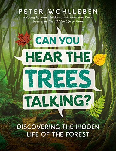 Can You Hear the Trees Talking?: Discovering the Hidden Life of the Forest (Can You Hear Us)