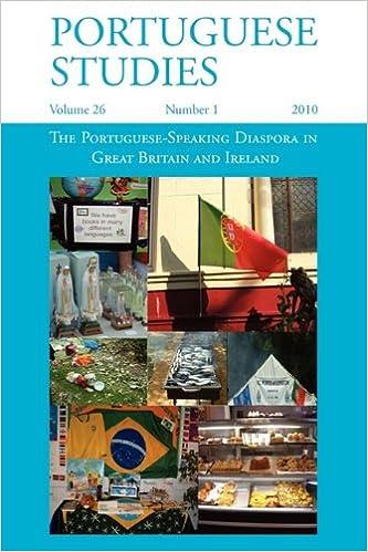 The Portuguese-Speaking Diaspora in Great Britain and Ireland Portuguese Studies