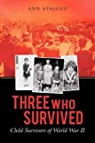 Three Who Survived, Ann Stalcup, 1450277004