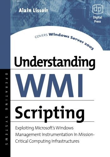 Understanding WMI Scripting: Exploiting Microsoft's Windows Management Instrumentation in Mission-Critical Computing Infrastructures (HP Technologies) Pdf