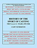 img - for History of the Sport of Casting, Volume 3: The N.A.A.C.C. Years (1939-1960) book / textbook / text book
