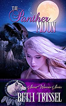 The Panther Moon (The Secret Warrior Series) by [Trissel, Beth]