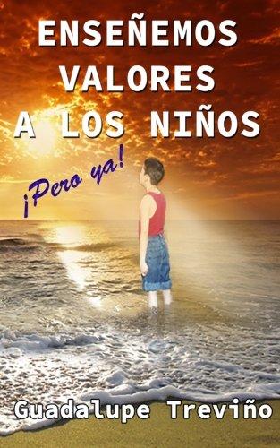 Libro Ensenemos Valores A Los Ninos Pero Ya Spanish Edition