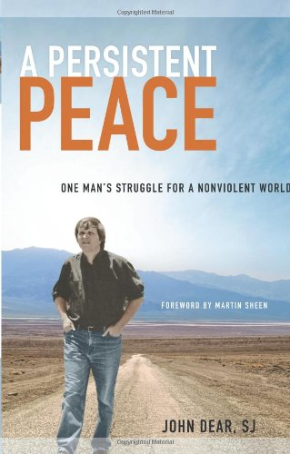 A Persistent Peace: One Man's Struggle for a Nonviolent World