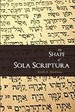 The Shape of Sola Scriptura
