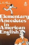 Elementary Anecdotes in American English by L. A. Hill (1979-06-03)