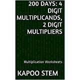 200 Multiplication Worksheets with 4-Digit Multiplicands, 2-Digit Multipliers: Math Practice Workbook (200 Days Math Multiplication Series 8)