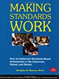 Making Standards Work, Douglas B. Reeves, 0970945507