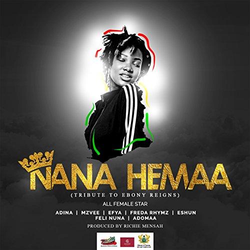 Nana Hemaa (feat. Adina, MzVee, Efya, Freda Rhymz, EShun, Feli Nuna & ()