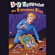 A to Z Mysteries: The Kidnapped King | Ron Roy