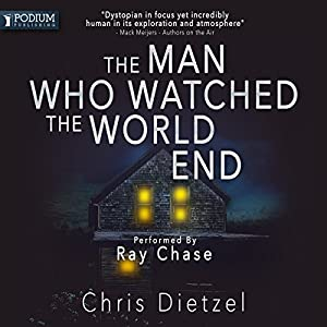 The Man Who Watched the World End Audiobook