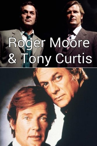 Roger Moore & Tony Curtis!: The Persuaders!