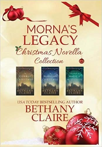 Mornas Legacy Christmas Novella Collection Scottish Time Travel Romance Novellas Series Bethany Claire 9781947731561