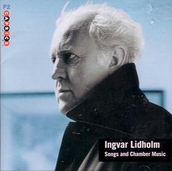 Ingvar Lidholm: Songs & Chamber Music