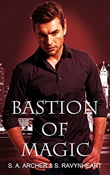 Bastion of Magic (The Sidhe (Urban Fantasy Series) Book 4) by [Archer,S. A., Ravynheart,S.]