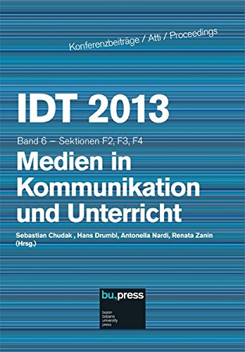 Idt 2013 Band 6 Medien in Kommunikation Und Unterricht: Sektionen F2, F3, F4 (German Edition) pdf