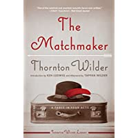 The Matchmaker: A Farce in Four Acts