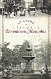 img - for A Guide to Historic Downtown Memphis (History & Guide) book / textbook / text book