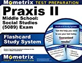 Praxis II Middle School: Social Studies (5089) Exam Flashcard Study System: Praxis II Test Practice Questions & Review for the Praxis II: Subject Assessments (Cards) by