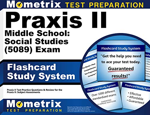 Praxis II Middle School: Social Studies (5089) Exam Flashcard Study System: Praxis II Test Practice Questions & Review for the Praxis II: Subject Assessments (Cards) by Praxis II Exam Secrets Test Prep Team