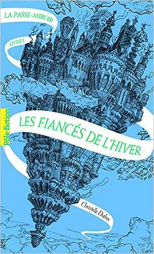 Descargar Libros Ebook La Passe-miroir, 1: Les Fiancés De L'hiver Libro PDF