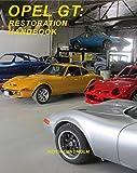 Opel GT: Restoration Handbook