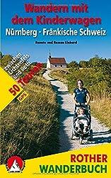 Wandern mit dem Kinderwagen Nürnberg - Fränkische Schweiz: zwischen Lichtenfels und Roth. 50 Touren. Mit GPS-Tracks