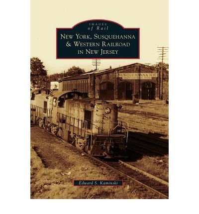 New York, Susquehanna & Western Railroad in New Jersey (Images of Rail) (Paperback) - Common pdf epub