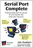 img - for Serial Port Complete: Programming and Circuits for Rs-232 and Rs-485 Links and Networks book / textbook / text book