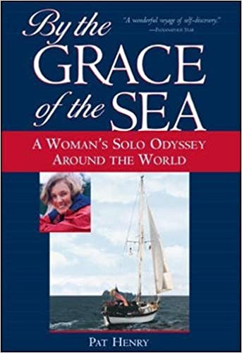 By the Grace of the Sea: A Womans Solo Odyssey Around the ...