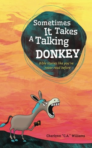 Sometimes it Takes a Talking Donkey: Bible stories like you've never heard before ebook