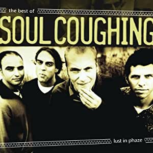 Lust in Phaze: The Best of Soul Coughing by Soul Coughing (2002) Audio CD