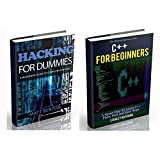 C++: C++ and Hacking for dummies. A smart way to learn C plus plus and beginners guide to computer hacking (C Programming, HTML, Javascript, Programming, Coding, CSS, Java, PHP Book 10)