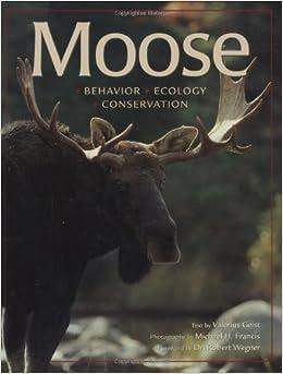 Book Moose: Behavior, Ecology, Conservation